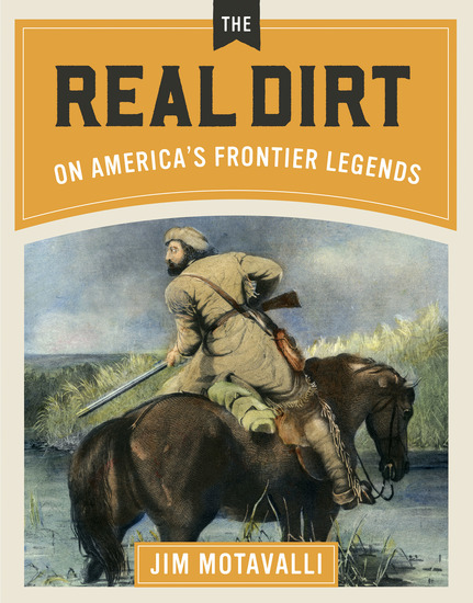 The Real Dirt on America's Frontier Legends - cover