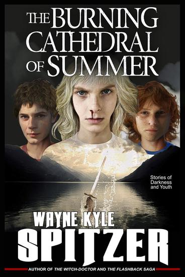 The Burning Cathedral of Summer: Stories of Darkness and Youth - cover