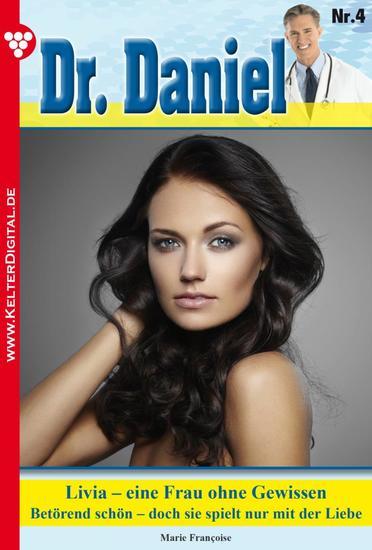 Dr Daniel Classic 4 – Arztroman - Livia – eine Frau ohne Gewissen - cover