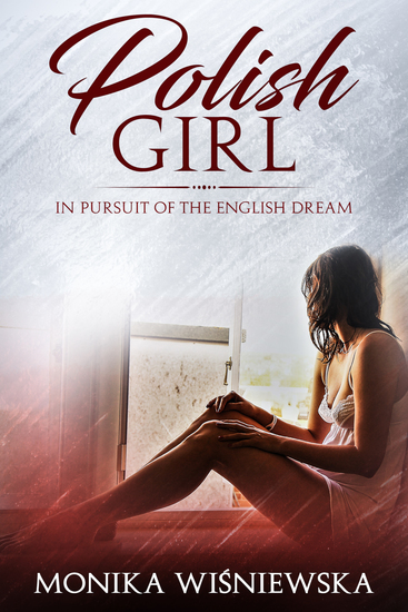 Polish Girl In Pursuit of the English Dream - cover