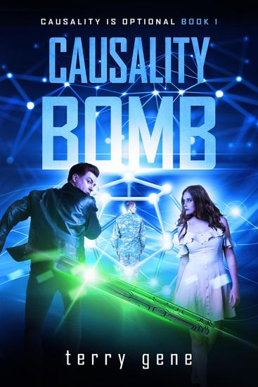 Causality Bomb (Causality Sci Fi thriller Series book 1 4) - Causality is Optional #1 - cover