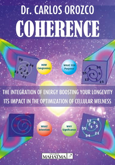 Coherence - The integration of energy boosting your longevity Its impact in the optimization of cellular welness - cover
