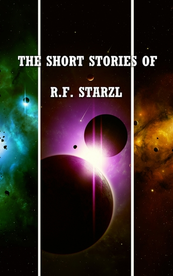 The Short Stories of R F Starzl - cover