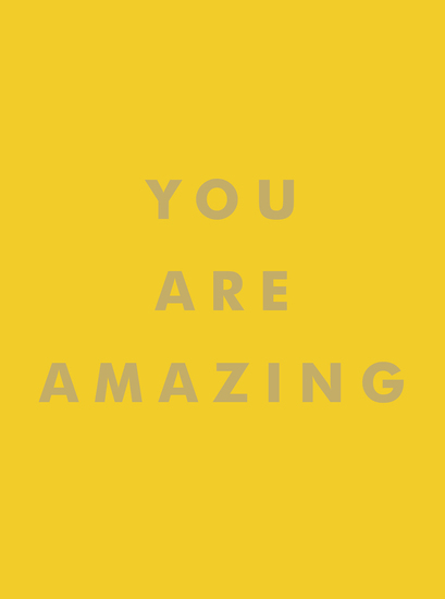 You Are Amazing - Uplifting Quotes to Boost Your Mood and Brighten Your Day - cover