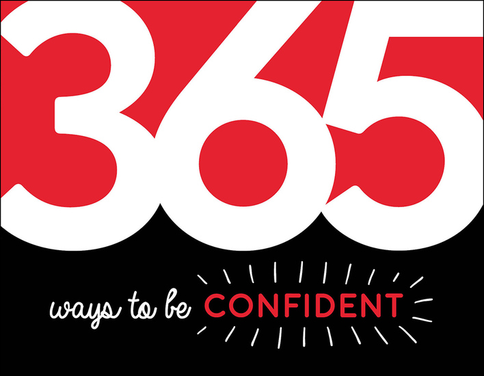 365 Ways to Be Confident - Inspiration and Motivation for Every Day - cover