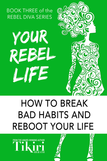 Your Rebel Life - How to transform the ten most important pillars of your life - cover