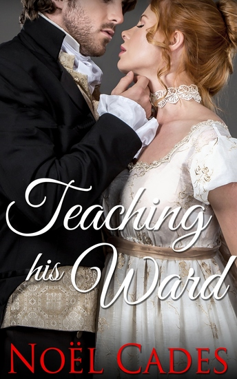Teaching His Ward - A Regency Romance - cover