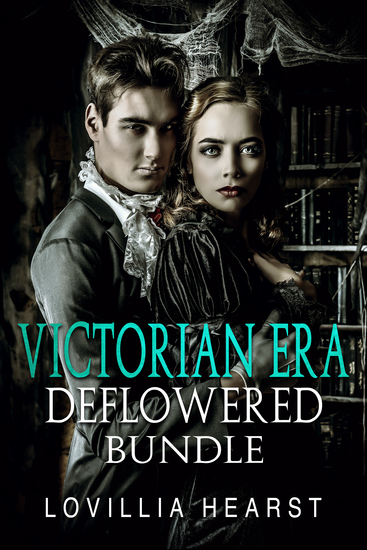 Victorian Era Deflowered Bundle - Dominant Men Spanking Servants Erotica - cover