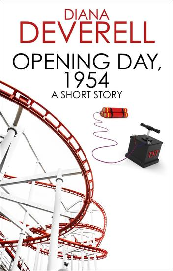 Opening Day 1954: A Short Story - cover