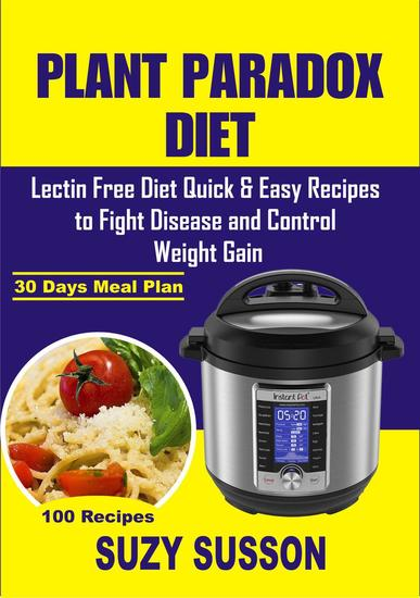 Plant Paradox Diet: Lectin Free Diet Quick & Easy Recipes to Fight Disease & Control Weight Gain - cover