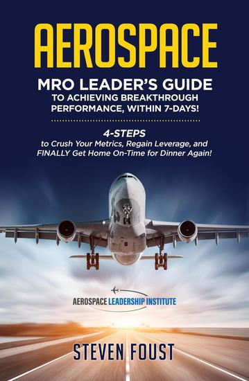 Aerospace MRO Leader's Guide to Achieving Breakthrough Performance Within 7 Days! - cover