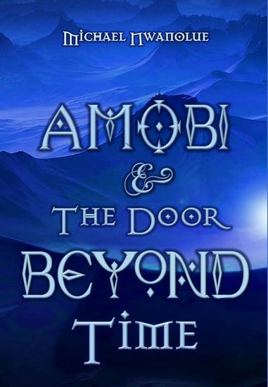 Amobi and the Door Beyond Time - The Stormbringer Chronicles #1 - cover
