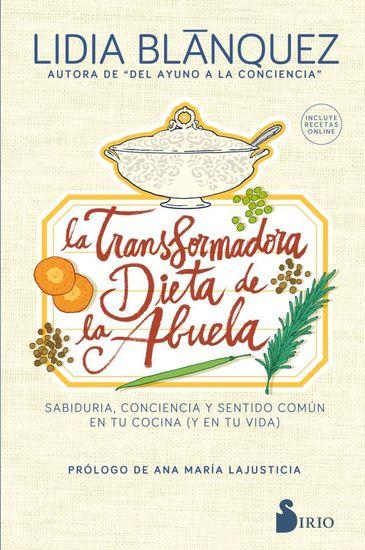La transformadora dieta de la abuela - Sabiduría conciencia y sentido común en tu cocina (y en tu vida) - cover