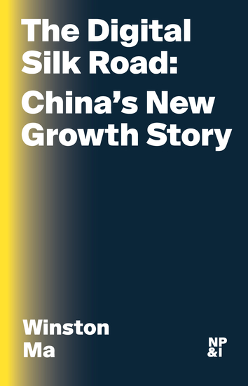 The Digital Silk Road - China's New Growth Story - cover