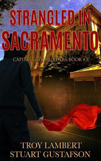 Strangled in Sacramento - Capital City Murders #3 - cover