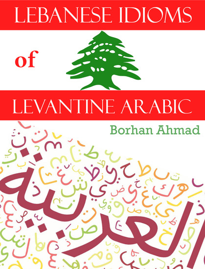 Lebanese Idioms of Levantine Arabic - cover