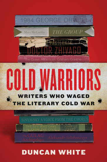 Cold Warriors - Writers Who Waged the Literary Cold War - cover