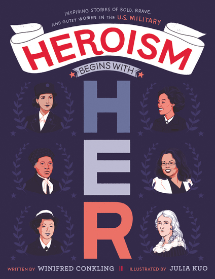 Heroism Begins with Her - Inspiring Stories of Bold Brave and Gutsy Women in the US Military - cover