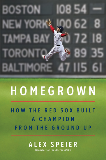 Homegrown - How the Red Sox Built a Champion from the Ground Up - cover