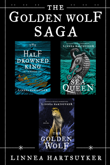 The Golden Wolf Saga - The Half-Drowned King; The Sea Queen; The Golden Wolf - cover