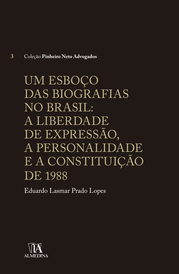 Um Esboço das Biografias no Brasil - A liberdade de Expressão a Personalidade e a Constituição de 1988 - cover