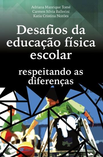 Desafios da educação física escolar: respeitando as diferenças - cover