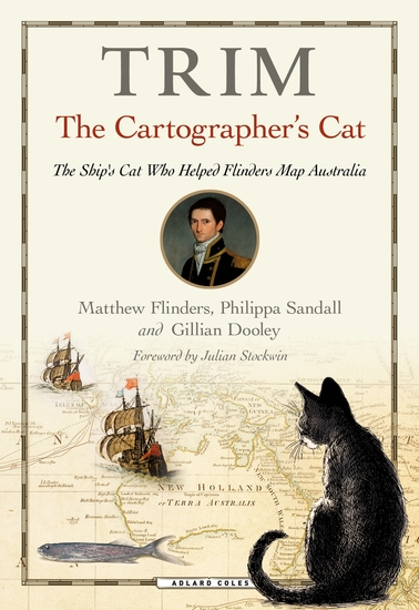 Trim The Cartographer's Cat - The ship's cat who helped Flinders map Australia - cover