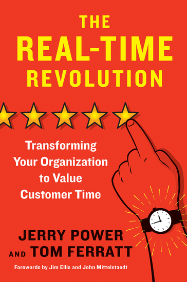 The Real-Time Revolution - Transforming Your Organization to Value Customer Time - cover