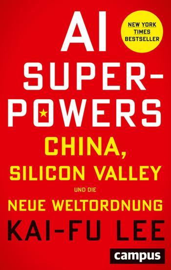 AI-Superpowers - China Silicon Valley und die neue Weltordnung - cover
