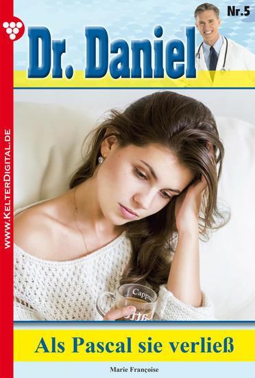 Dr Daniel Classic 5 – Arztroman - Als Pascal sie verließ - cover