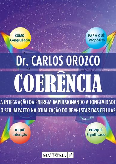 Coerência - A integração da energía impulsionando a longevidade O seu impacto na otimização do bem-estar das células - cover
