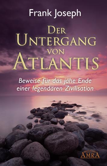 Der Untergang von Atlantis - Beweise für das jähe Ende einer legendären Zivilisation - cover