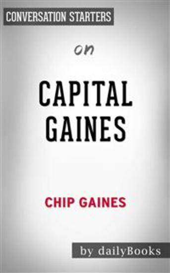 Capital Gaines: Smart Things I Learned Doing Stupid Stuff by Chip Gaines | Conversation Starters - cover