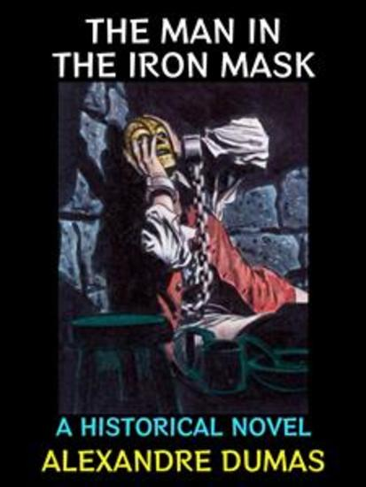 The Man in the Iron Mask - A Historical Novel - cover