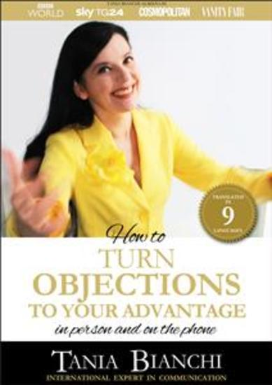 How To Turn Objections To Your Advantage - in person and on the phone - cover