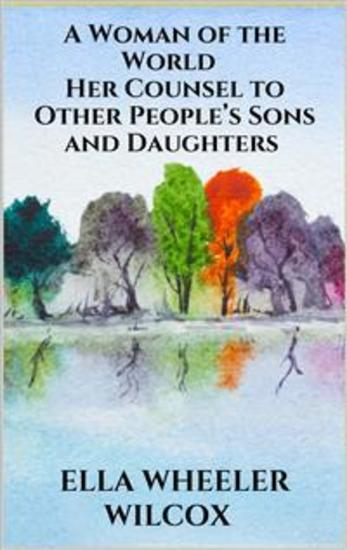 A Woman of the World - Her Counsel to Other People's Sons and Daughters - cover