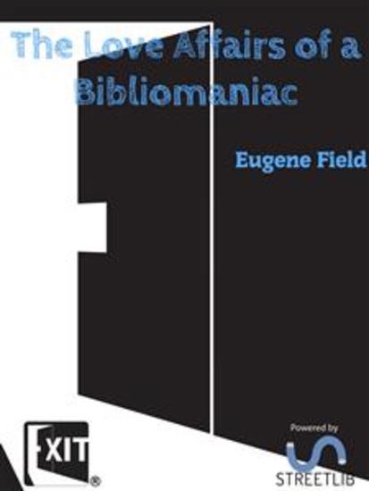 The Love Affairs of a Bibliomaniac - cover