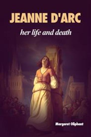 Jeanne D'Arc: her life and death - Premium Ebook - cover