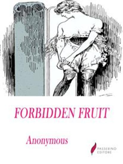 Forbidden Fruit - Luscious and exciting story and More forbidden fruit - cover