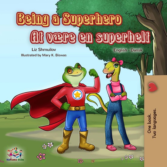 Being a Superhero At være en superhelt - English Danish Bilingual Book - cover