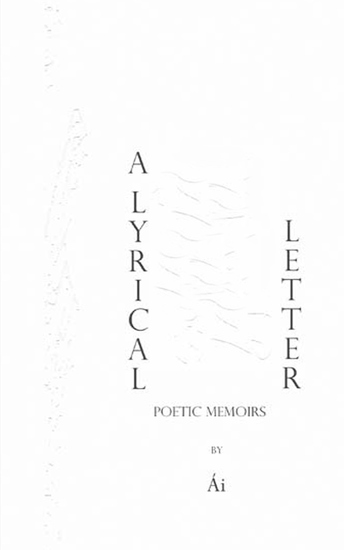 A Lyrical Letter - Poetic Memoirs - cover