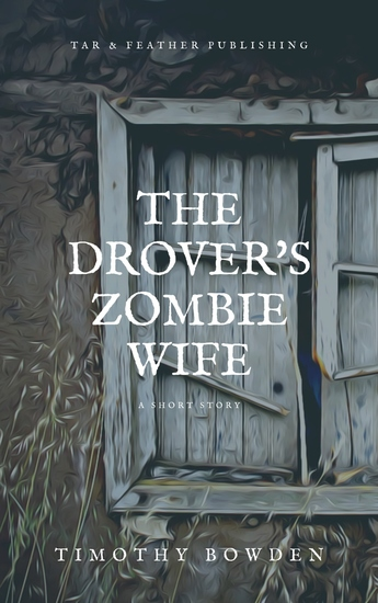 The Drover's Zombie Wife - A short story - cover