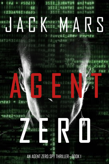 Agent Zero (An Agent Zero Spy Thriller—Book #1) - cover