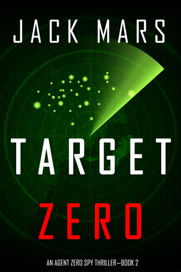 Target Zero (An Agent Zero Spy Thriller—Book #2) - cover