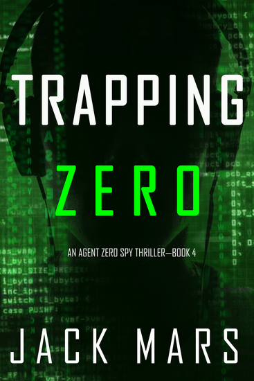 Trapping Zero (An Agent Zero Spy Thriller—Book #4) - cover
