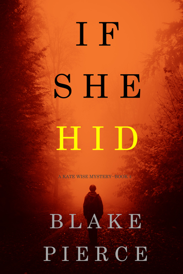 If She Hid (A Kate Wise Mystery—Book 4) - cover