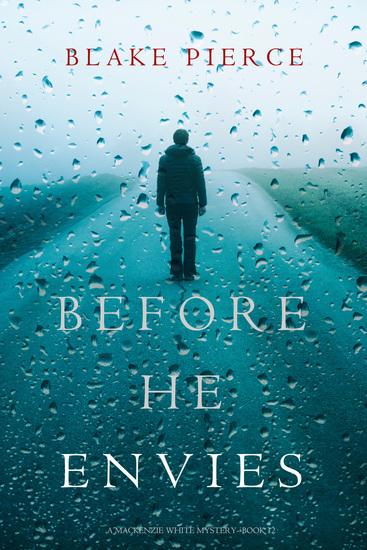 Before He Envies (A Mackenzie White Mystery—Book 12) - cover