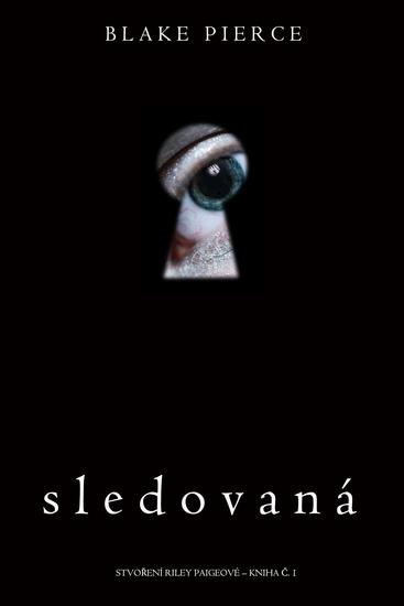 Sledovaná (Stvoření Riley Paigeové – kniha č 1) - cover