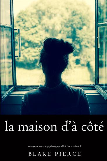 La maison d'à côté (Un mystère suspense psychologique Chloé Fine – Volume 1) - cover