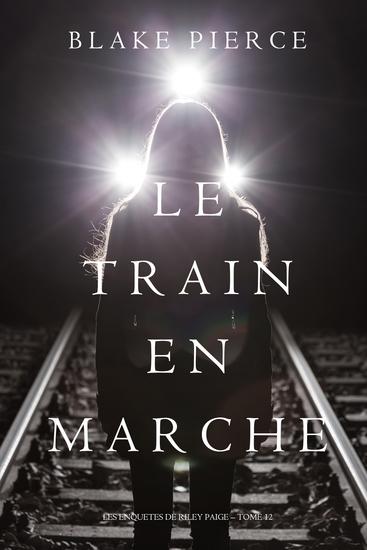 Le Train en Marche (Une Enquête de Riley Paige — Tome 12) - cover